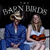 Chris Kokesh/Jonathan Byrd: The  Barn Birds