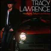 Tracy Lawrence: Headlights, Taillights and Radios *
