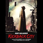 Rory Gallagher: Kickback City [3CD +