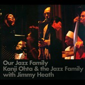 Jimmy Heath/Kanji Ohta/The Jazz Family: Our Jazz Family [Digipak] *