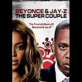 Jay-Z/Beyoncé: Super Couple