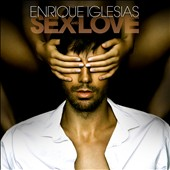 Enrique Iglesias: Sex & Love [Deluxe Edition]