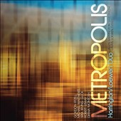 Metropolis - music for saxophone and piano by Gordon Fitzell, Michael Matthews, Srul Irving Glick, Robert Lemay, Diana McIntosh / Allen Harrington, sax; Laura Loewen, piano