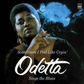 Odetta: Odetta and the Blues/Sometimes I Feel Like Cryin' *