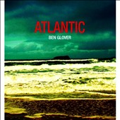 Ben Glover: Atlantic [Slipcase]