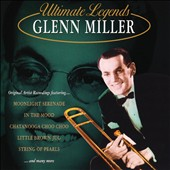 Glenn Miller: Ultimate Legends *