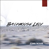 Backhouse Lily: Stand the Rain [EP] *