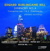 Edward Burlingame Hill (1872-1960): Symphony No. 4 & Orchestral Works / Anton Nel, piano; Austin SO; Bay