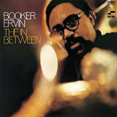 Booker Ervin: The In Between [3/31]