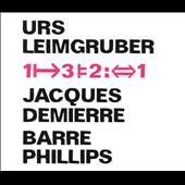 Jacques Demierre/Urs Leimgruber/Barre Phillips: 1-3-2: 1