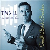 Tim Gill & the Tim Gill All-Stars: Small Batch Bourbon