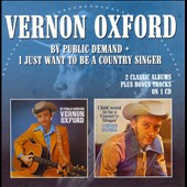 Vernon Oxford: By Public DeMand/I Just Want to be a Country Singer