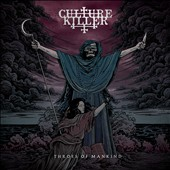 Culture Killer (Metal): Throes of Mankind [11/27]