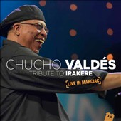 Chucho Valdés/The Afro-Cuban Messengers: Tribute to Irakere: Live in Marciac *