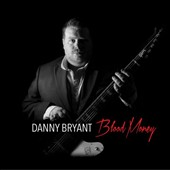 Danny Bryant: Blood Money [Digipak]