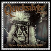 Quicksilver Messenger Service: More Happy Trails 1969 [2/5] *