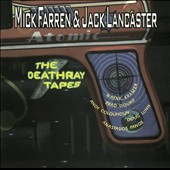Jack Lancaster/Mick Farren: The Deathray Tapes