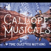 Calliope Musicals: Time Owes You Nothing [Digipak]
