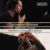 Schubert Sessions: A Selection of Popular Songs with Guitar / Philippe Sly, baritone; John Charles Britton, guitar
