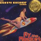 Duffy Bishop: Fly the Rocket