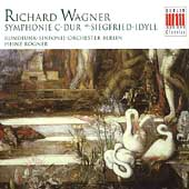 Wagner: Symphony in C Major, etc / Rögner, Berlin Radio SO