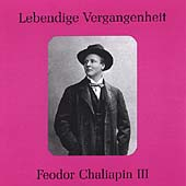 Lebendige Vergangenheit - Feodor Chaliapin Vol 3