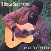 Bola Sete: Tour de Force