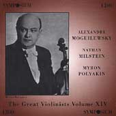 Great Violinists Vol 14 / Moguilewsky, Milstein, Polyakin