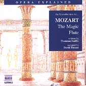 Opera Explained - An Introduction to Mozart: The Magic Flute