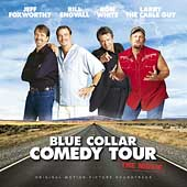 Blue Collar Comedy Tour: Blue Collar Comedy Tour: The Movie