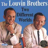 The Louvin Brothers: Two Different Worlds