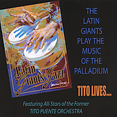 Latin Giants of Jazz: The Latin Giants Play the Music of the Palladium...Tito Lives