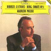 Debussy: 12 Etudes;  Berg: Sonate Op 1 / Maurizio Pollini