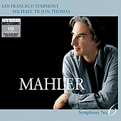 Mahler: Symphony no 6 / Tilson Thomas, San Francisco SO