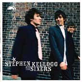 Stephen Kellogg & the Sixers: Stephen Kellogg and the Sixers