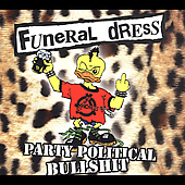 Funeral Dress: Party Political Bullshit [Digipak]