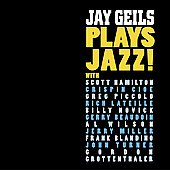 Jay Geils: Jay Geils Plays Jazz!