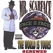 Scarface: The World Is Yours [Chopped and Screwed] [PA]
