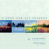 A Song for All Seasons - works by JS Bach, Elgar, Holst, Willcocks, Penderecki / Toronto Children's Choir