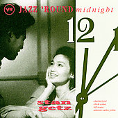 Stan Getz (Sax): Jazz 'Round Midnight: Stan Getz
