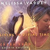 Melissa Vardey: Living in Divine Time Featuring Chaka Khan *