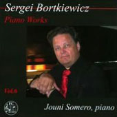Sergei Bortkiewicz - Piano Works Vol. 6 / Jouni Somero, piano