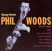 Phil Woods: Young Woods