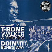 T-Bone Walker: Doin' It Bone's Way