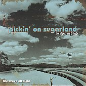 Pickin' On: Pickin' on Sugarland: The Bluegrass Tribute - We Drove All Night