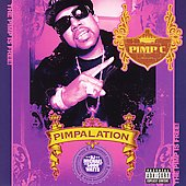 Pimp C: Pimpalation: Chopped & Screwed [PA]