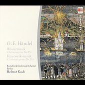 Handel: Wassermusik / Koch, Berlin Radio Symphony