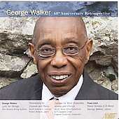 George Walker - 60th Anniversary Retrospective