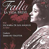 Falla: La Vida Breve / Halffter, de los Angeles, et al