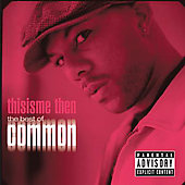 Common: Thisisme Then: The Best of Common [PA]